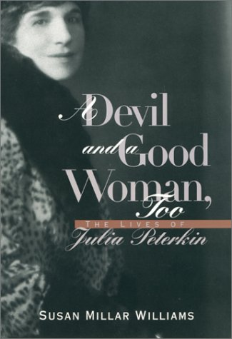 A Devil and a Good Woman, Too: The Lives of Julia Peterkin: Williams, Susan Millar