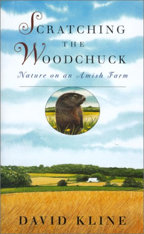Scratching the Woodchuck: Nature on an Amish Farm