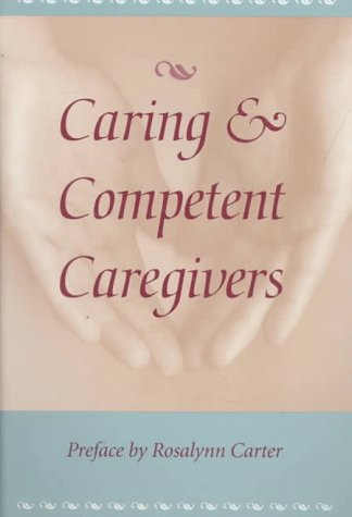 Caring & Competent Caregivers: Moroney, Robert M.;