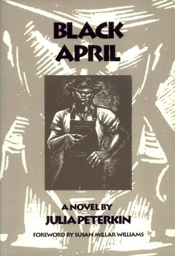 Black April: A Novel: Peterkin, Julia