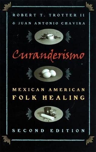 9780820319629: Curanderismo: Mexican American Folk Healing