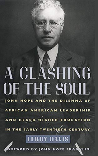A Clashing of the Soul: John Hope and the Dilemma of African American Leadership and Black Higher ...