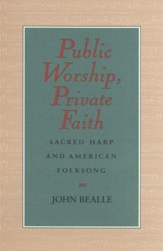 9780820319889: Public Worship, Private Faith: Sacred Harp and American Folksong