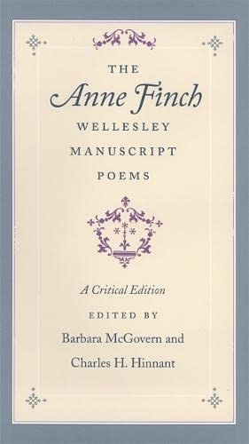 The Anne Finch Wellesley Manuscript Poems: A Critical Edition (Hardcover): Anne Kingsmill Finch ...