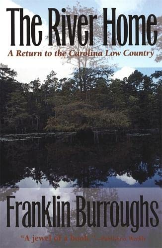 9780820319988: The River Home: A Return to the Carolina Low Country