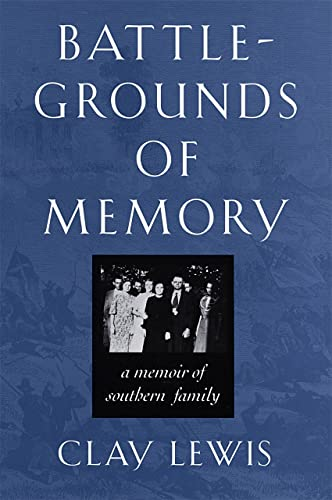 Battlegrounds of Memory : A Memoir of a Southern Family
