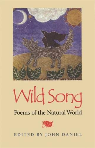 Wild Song: Poems of the Natural World: John Daniel