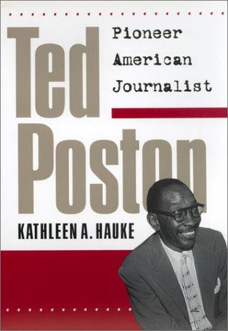 Ted Poston: Pioneer American Journalist: Hauke, Kathleen A.