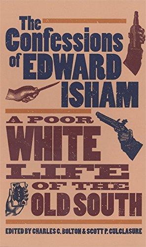 The Confessions of Edward Isham: A Poor White Life of the Old South: Isham, Edward
