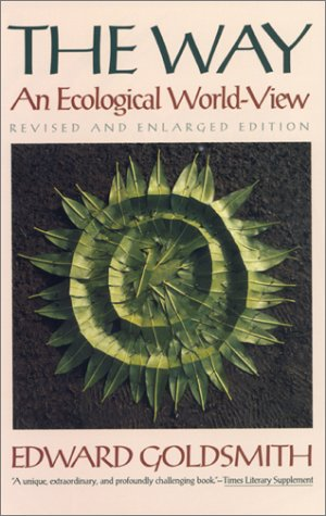 The Way: An Ecological Word-View: Goldsmith, Edward