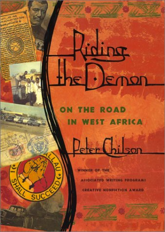 Riding the Demon: On the Road in West Africa: Peter Chilson