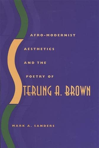 Afro-Modernist Aesthetics and the Poetry of Sterling A. Brown (Hardcover): Mark A. Sanders