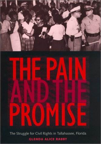 9780820320519: The Pain and the Promise: The Struggle for Civil Rights in Tallahassee, Florida