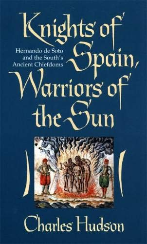 9780820320625: Knights of Spain, Warriors of the Sun: Hernando De Soto and the South's Ancient Chiefdoms