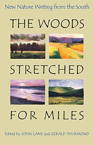 9780820320885: The Woods Stretched for Miles: New Nature Writing from the South