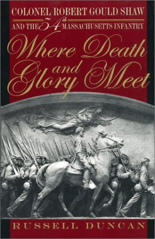 9780820321356: Where Death and Glory Meet: Colonel Robert Gould Shaw and the 54th Massachusetts Infantry