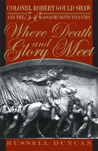 9780820321363: Where Death and Glory Meet: Colonel Robert Gould Shaw and the 54th Massachusetts Infantry