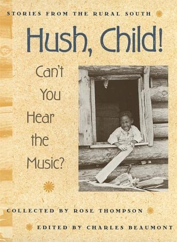 Hush, Child! Can't You Hear the Music? (Paperback): Rose Thompson
