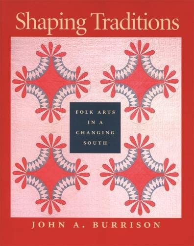 9780820321509: Shaping Traditions: Folk Arts in a Changing South