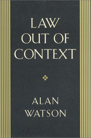 Law Out of Context (Hardback): Alan Watson