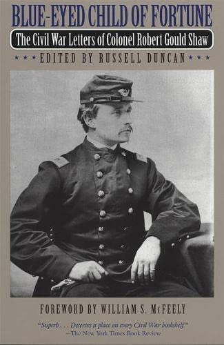 9780820321745: Blue-Eyed Child of Fortune: The Civil War Letters of Colonel Robert Gould Shaw