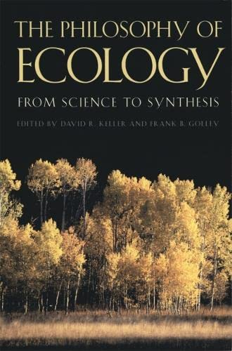 The Philosophy of Ecology: From Science to: Keller, David [Editor];