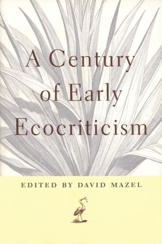 A Century of Early Ecocriticism Mazel, David;