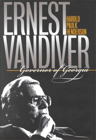 Ernest Vandiver: Governor of Georgia: Henderson, Harold Paulk