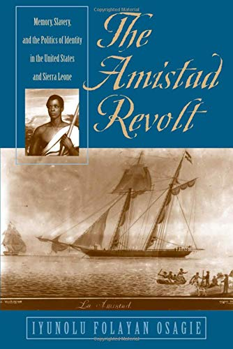 9780820322247: The Amistad Revolt: Memory, Slavery, and the Politics of Identity in the United States and Sierra Leone