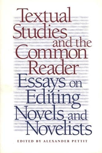 9780820322278: Textual Studies and the Common Reader: Essays on Editing Novels and Novelists