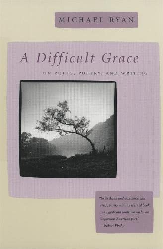 9780820322315: A Difficult Grace: On Poets, Poetry, and Writing