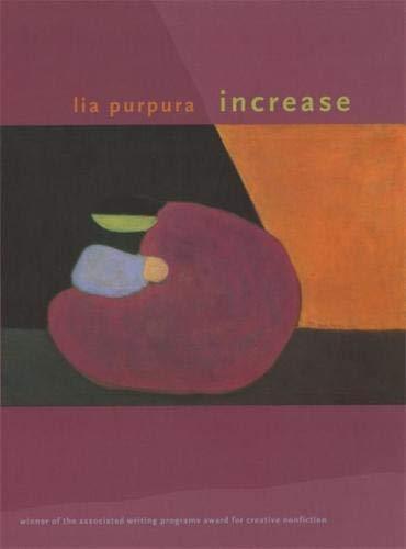 Increase: Lia Purpura