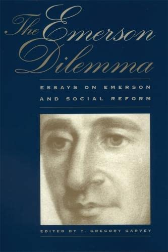 Emerson Dilemma: Essays on Emerson and Social Reform (Hardcover): T. Gregory Garvey