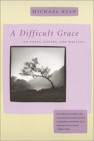 9780820322643: A Difficult Grace: On Poets, Poetry, and Writing