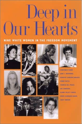 9780820322667: Deep in Our Hearts: Nine White Women in the Freedom Movement