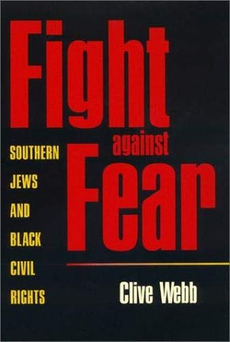 Fight Against Fear: Southern Jews and Black Civil Rights Webb,.
