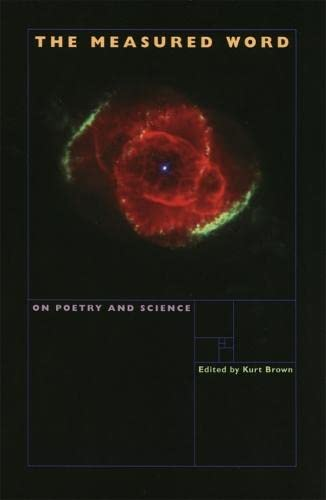 The Measured Word: On Poetry and Science: Brown, Kurt [Editor];