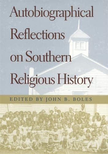Autobiographical Reflections on Southern Religious History: John B. Boles