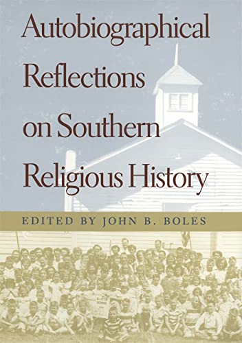 Autobiographical Reflections on Southern Religious History (Hardcover): John B. Boles