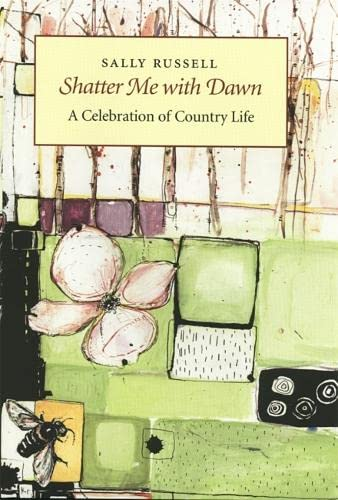 9780820322988: Shatter Me with Dawn: A Celebration of Country Life