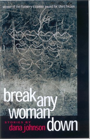 9780820323152: Break Any Woman Down: Stories