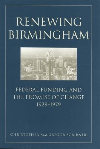 Renewing Birmingham (Hardcover): Christopher MacGregor Scribner