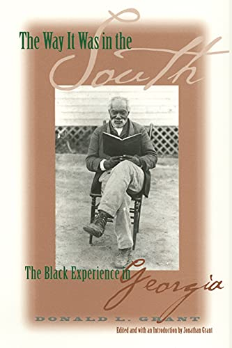 The Way It Was in the South: The Black Experience in Georgia (Paperback): Donald L. Grant