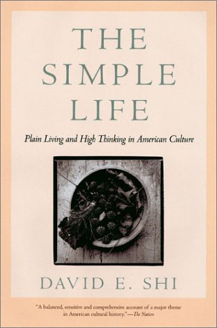9780820323404: The Simple Life: Plain Living and High Thinking in American Culture