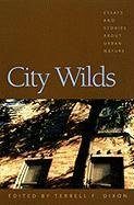 9780820323503: City Wilds: Essays and Stories about Urban Nature