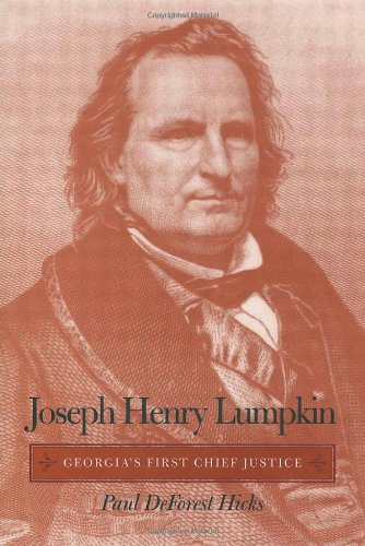 Joseph Henry Lumpkin: Georgia's First Chief Justice