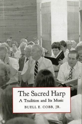 9780820323718: The Sacred Harp: A Tradition and Its Music (Brown Thrasher Books Ser.)