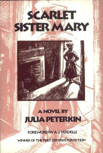 Scarlet Sister Mary: A Novel (Brown Thrasher: Peterkin, Julia Mood