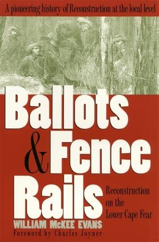 9780820323848: Ballots and Fence Rails: Reconstruction on the Lower Cape Fear
