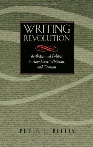 Writing Revolution: Aesthetics and Politics in Hawthorne, Whitman and Thoreau (Hardback): Peter J. ...